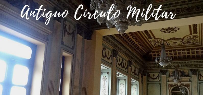 ANTIGUO CIRCULO MILITAR